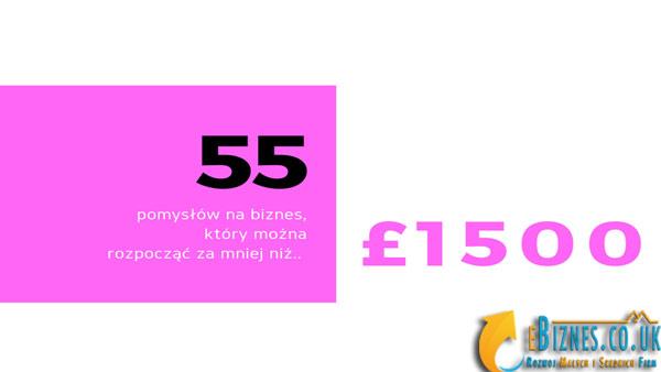 55 pomysłów na biznes, który można rozpocząć za mniej niż £1500