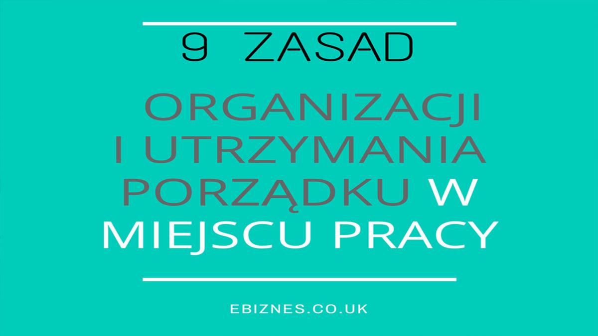9-Zasad-Organizacji-i-Utrzymania-Porzadku-w-Miejscu-Pracy-ebiznes-strony-internetowe